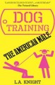ForPressRelease.com - A & M Publishing Releases The Hilarious New Book 'Dog Training The American Male' By L.A. Knight