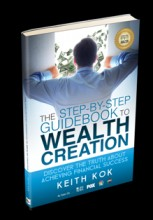 ForPressRelease.com - Author Keith Kok Offers FREE Copy of Book 'The Step-by-Step Guidebook to Wealth Creation'