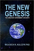 "ForPressRelease.com - The New Genesis: New Book Proves Earth & Humanity are the ""Greatest Experiment"" of Extraterrestrials"