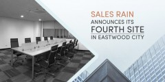 ForPressRelease.com - Sales Rain Announces its Fourth Site in Eastwood City