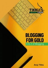 ForPressRelease.com - Famous Bollywood Actor Anuj Tikku To Launch His Second Book 'Blogging for Gold'