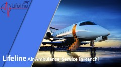 ForPressRelease.com - Lifeline announces Low-Cost Air Ambulance in Ranchi Even in Heavy Dense Fog